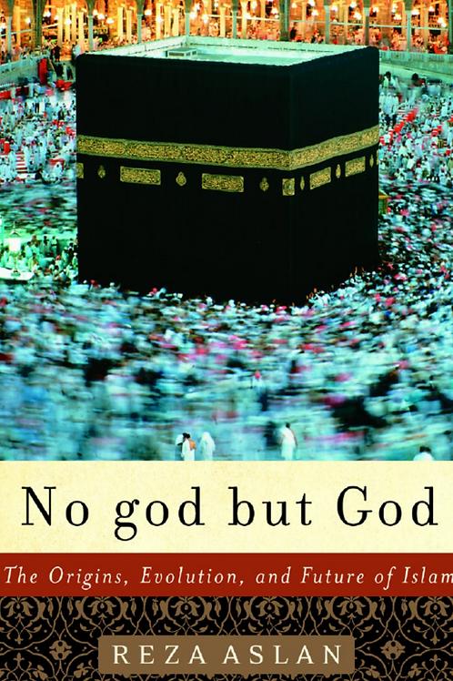 No god but God - Reza Aslan