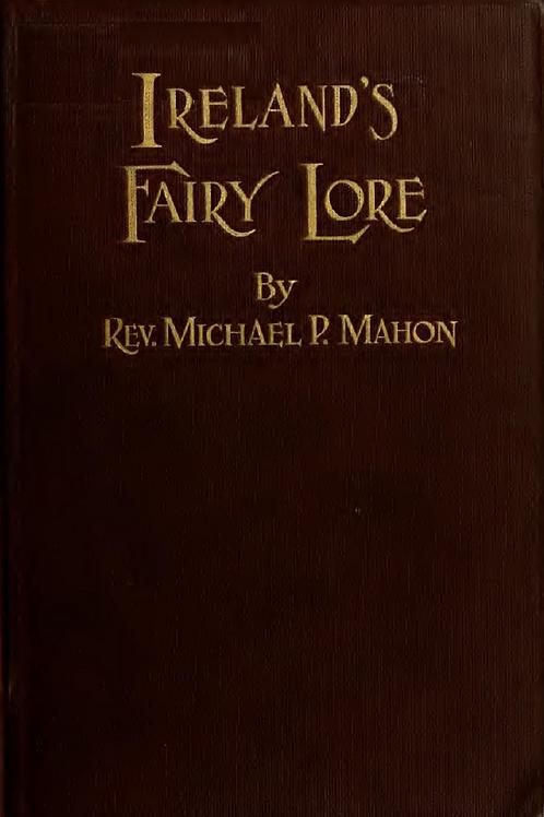 Ireland's Fairy Lore - MP Mahon 1919