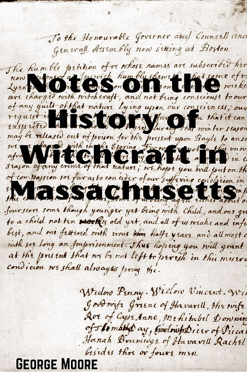 Notes on the History of Witchcraft in Massachusetts - George Moore