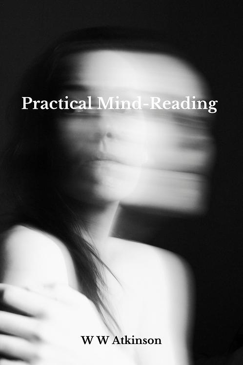 Practical Mind-Reading - W W Atkinson