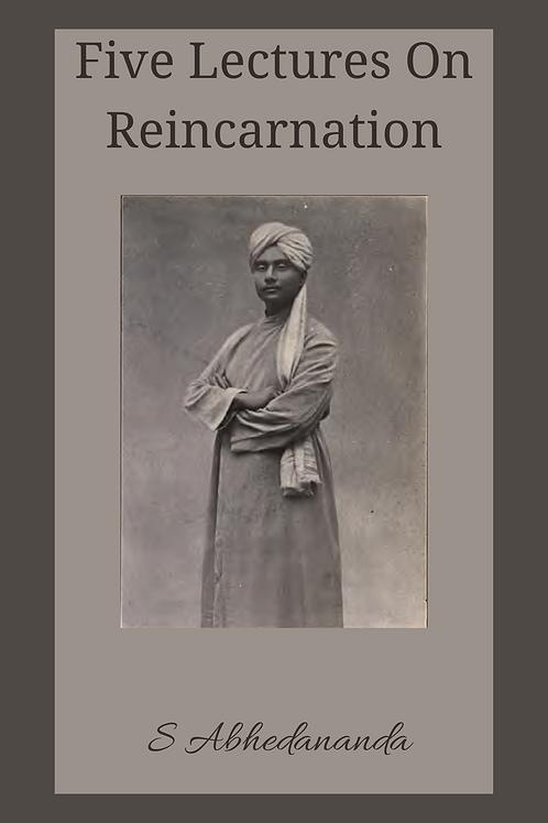 Five Lectures On Reincarnation - S Abhedananda