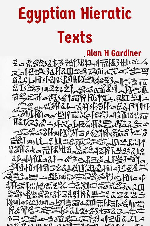 Egyptian Hieratic Texts - Alan H Gardiner