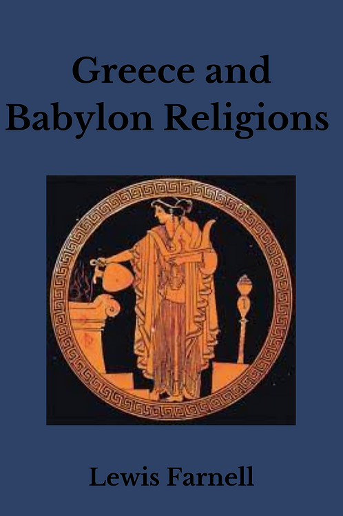 Greece and Babylon Religions Lewis Farnell