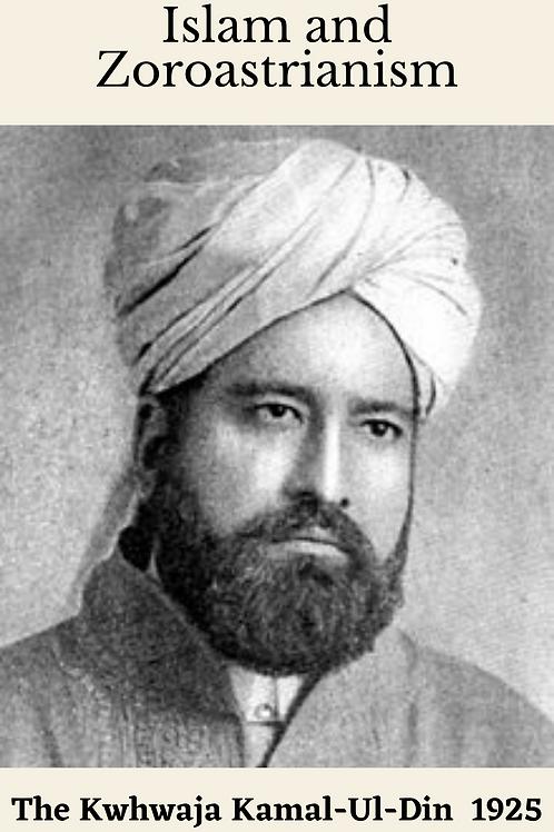 Islam and Zoroastrianism - The Kwhwaja Kamal-Ul-Din 1925