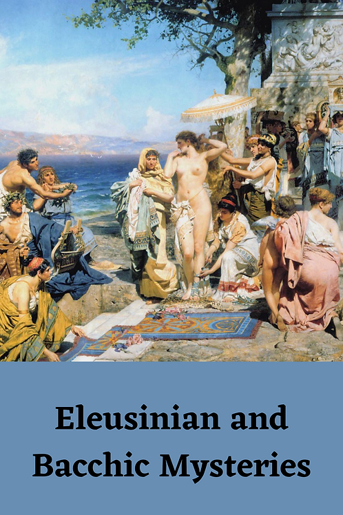 Eleusinian and Bacchic Mysteries 1891