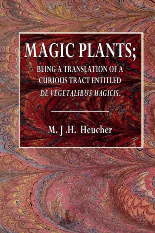 Magic Plants - M J H Heucher