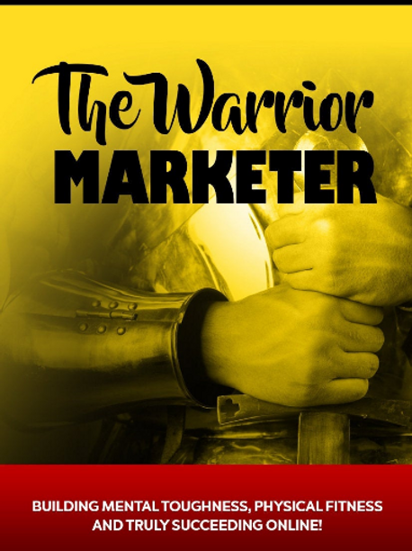 Learn How to Become a Fierce Internet Marketing Warrior and Succeed