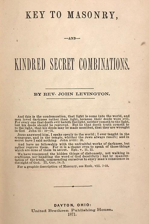 Key to Masonry, - Kindred Secret Combinations - J Levington 1871