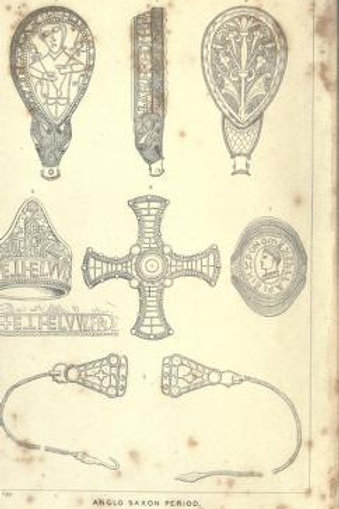 Archaelogical Antiquities ofCeltic, Romano-British, & Anglo-Saxon Periods