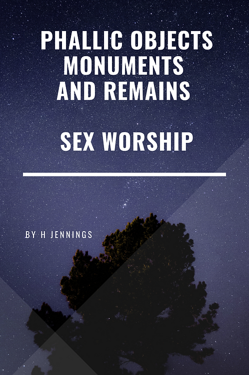 Phallic Objects Monuments and Remains  H Jennings