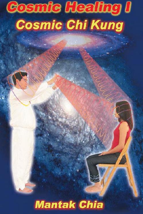 Cosmic Healing 1 Cosmic Chi Kung - Mantak Chia