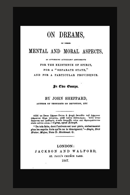 On Dreams, in Their Mental and Moral Aspects - J Sheppard 1847