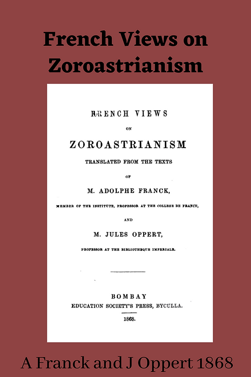 French Views on Zoroastrianism - A Franck and J Oppert 1868