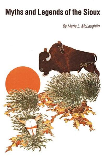Legends of the Sioux - M L McLaughlin  1916