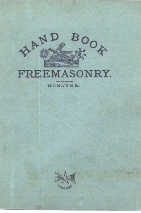 Ronayne's Hand-Book of Freemasonry - E Ronayne 1917