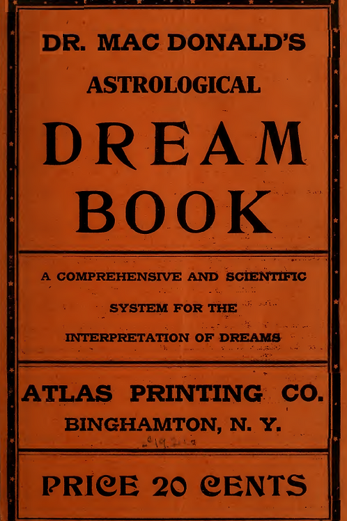 Dr. MacDonald's Astrological Dream Book - J MacDonald 1921