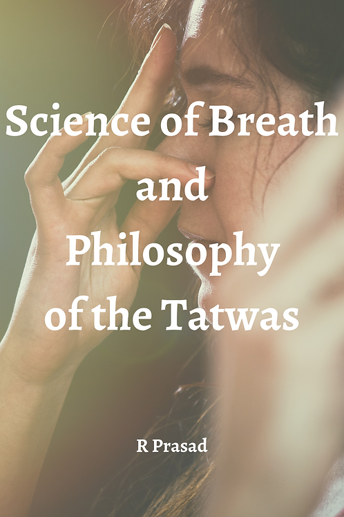 Science of Breath and Philosophy of the Tatwas - R Prasad
