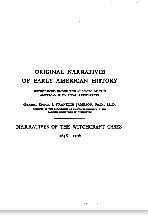 Narratives Of The Witchcraft Cases  1648-1706   1914
