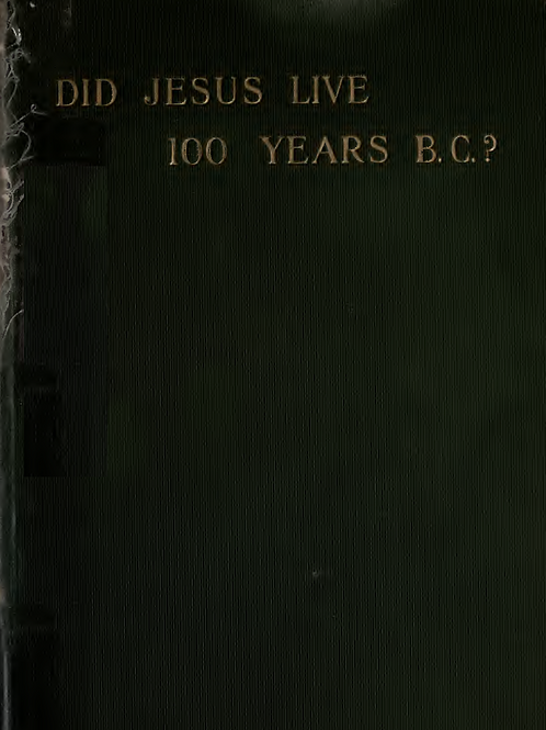 Did Jesus Live 100 Years BC - G R S Mead