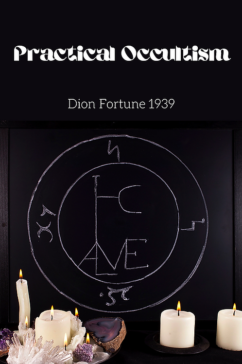 Practical Occultism - Dion Fortune 1939