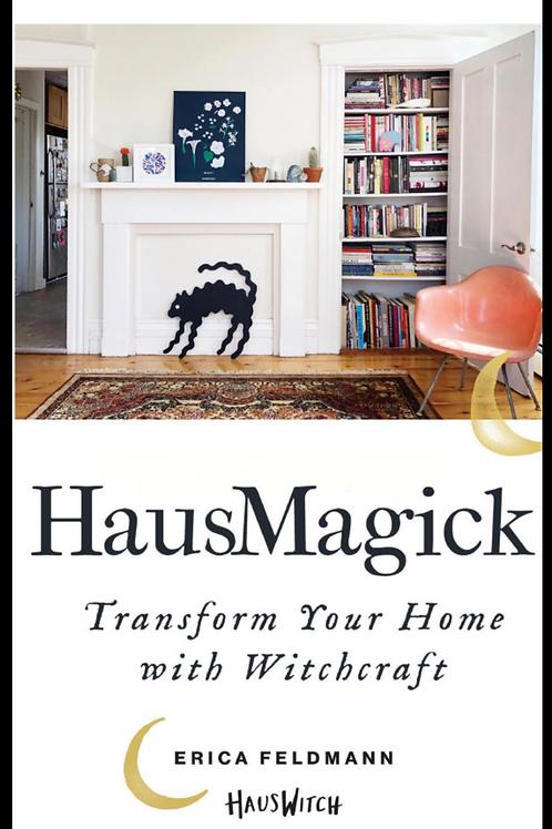 HausMagick Transform Your Home with Witchcraft - Erica Feldman