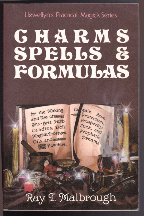 Charms, Spells, and Formulas - Llewellyn's Practical Magick