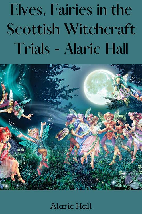 Elves, Fairies in the Scottish Witchcraft Trials - Alaric Hall