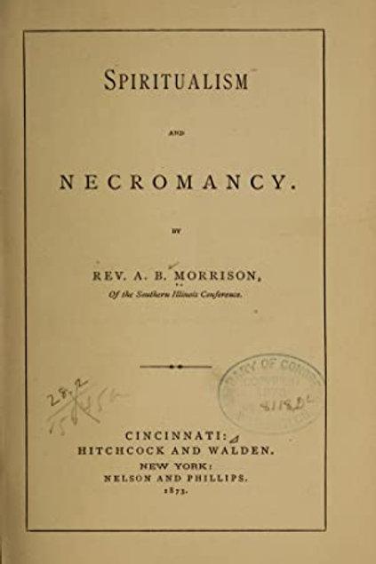 Spiritualism & Necromancy - A B Morrison