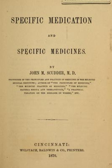 Specific Medication and Specific Medicines John M Scudder, MD