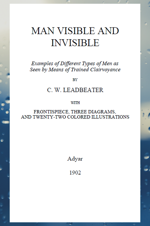Man Visible and Invisible - C W Leadbeater