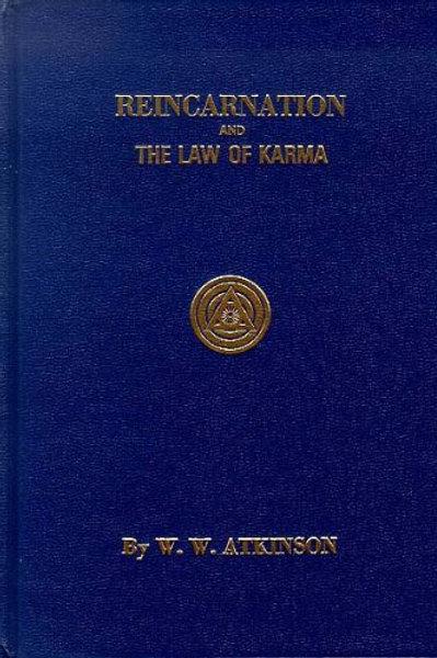 Reincarnation and The Law Of Karma - W W Atkinson