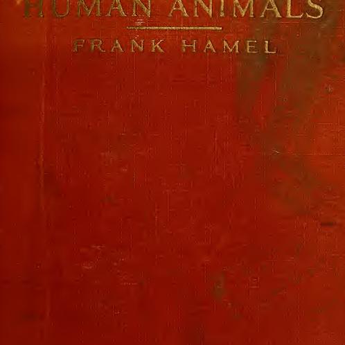 Human Animals F Hamel 1915