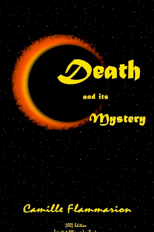Death and It's Mystery - Camille Flammarion