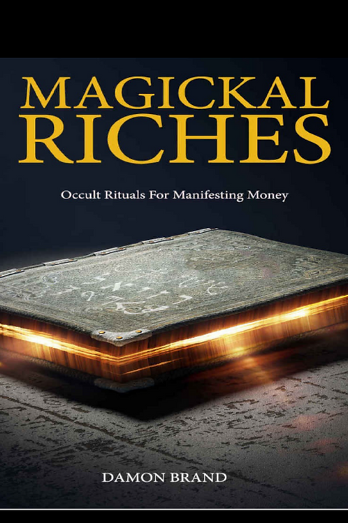 Magickal Riches - Occult Rituals For Manifesting Money