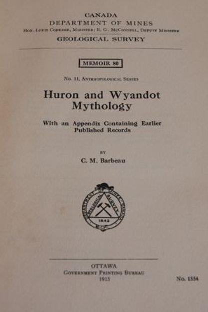 Huron - Wyandot Mythology - M Barbeau 1915