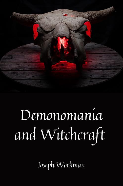 Demonomania and Witchcraft - Joseph Workman