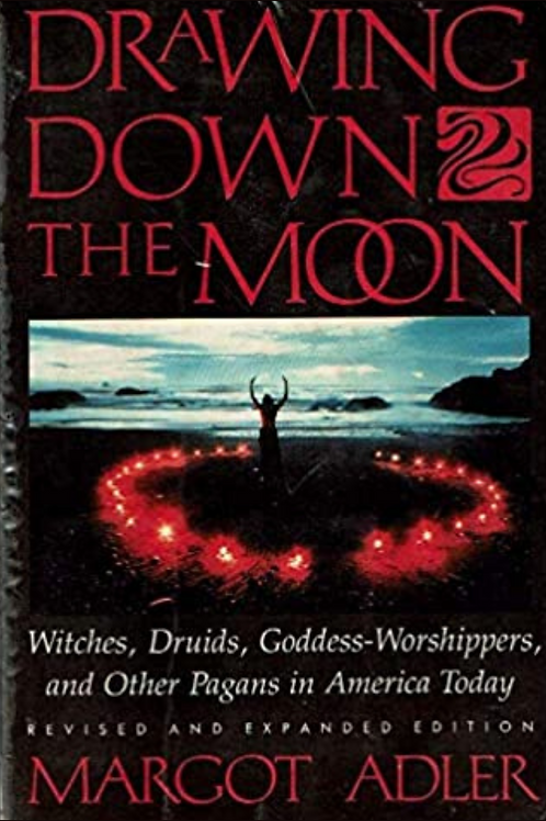 Drawing Down the Moon - Margot Adler