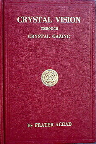 Crystal Vision through Crystal Gazing - Frater Achad 1923