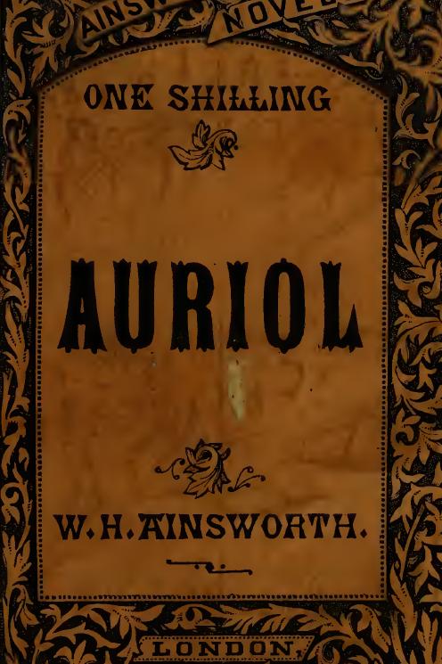 Auriol Or the Elixir of Life - W Ainsworth 1865
