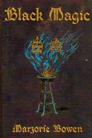 Black Magic A Thriller - M Bowen 1909