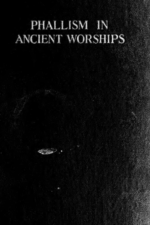 Phallism In Ancient Worships - H M Westropp