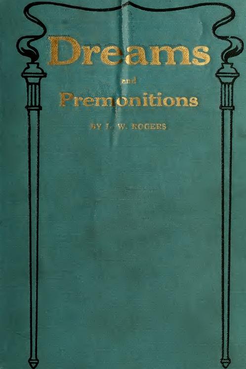 Dreams  Premonitions - L W Rogers 1916