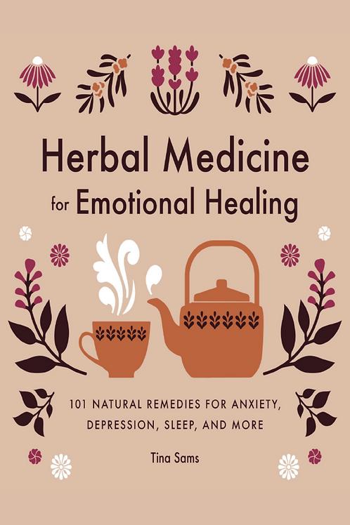 Herbal Medicine for Emotional Healing 101 - Tina Sams