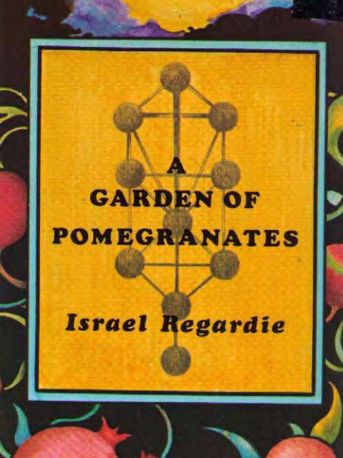 A Garden of Pomegrantes Israel Regardie