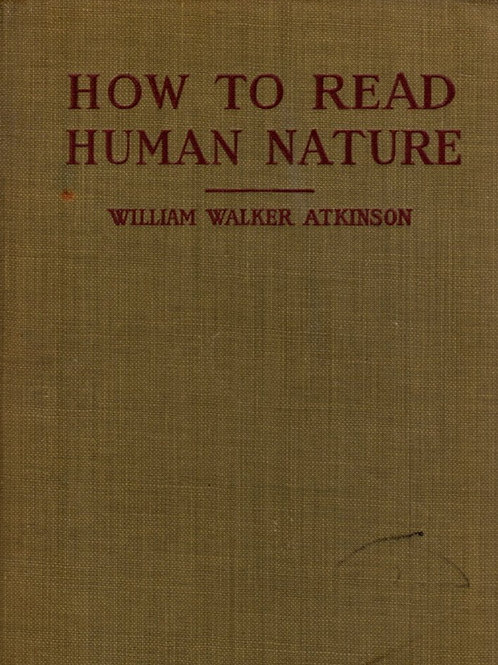 How To Read Human Nature - W W Atkinson