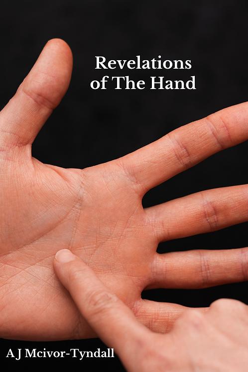 Revelations Of The Hand - A J Mcivor-Tyndall