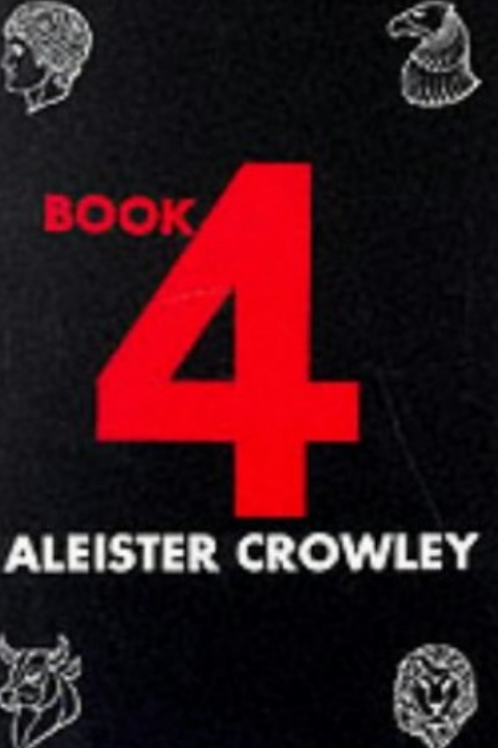 Aleister Crowley - Book 4 Part IV The Law