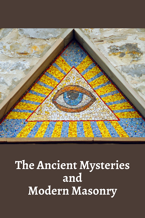 The Ancient Mysteries and Modern Masonry - Charles Vail