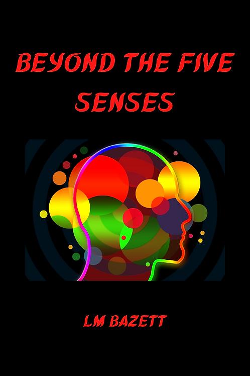 Beyond the Five Senses - LM Bazett