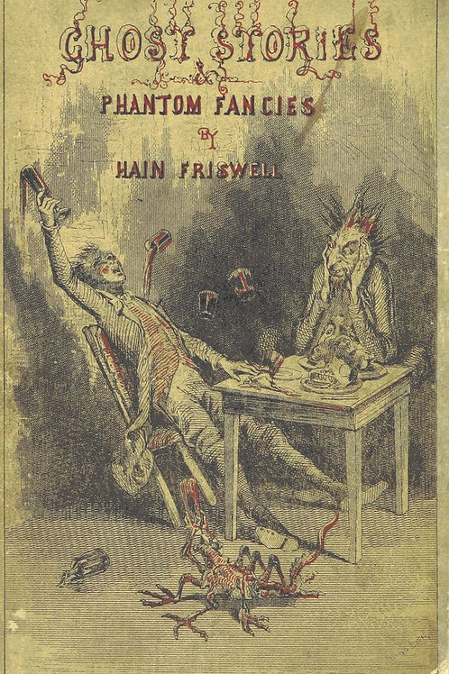 Ghost Stories & Phantom Fancies - H Friswell 1858
